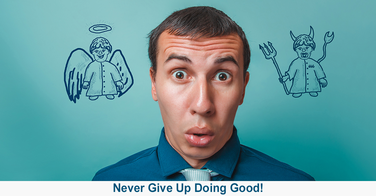 Never Give Up: Doing Good