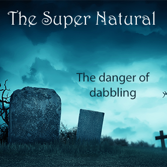 Super Natural: The Dangers of Dabbling