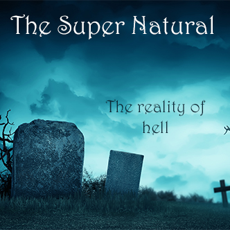 Super Natural: Hell – Myth or Reality?