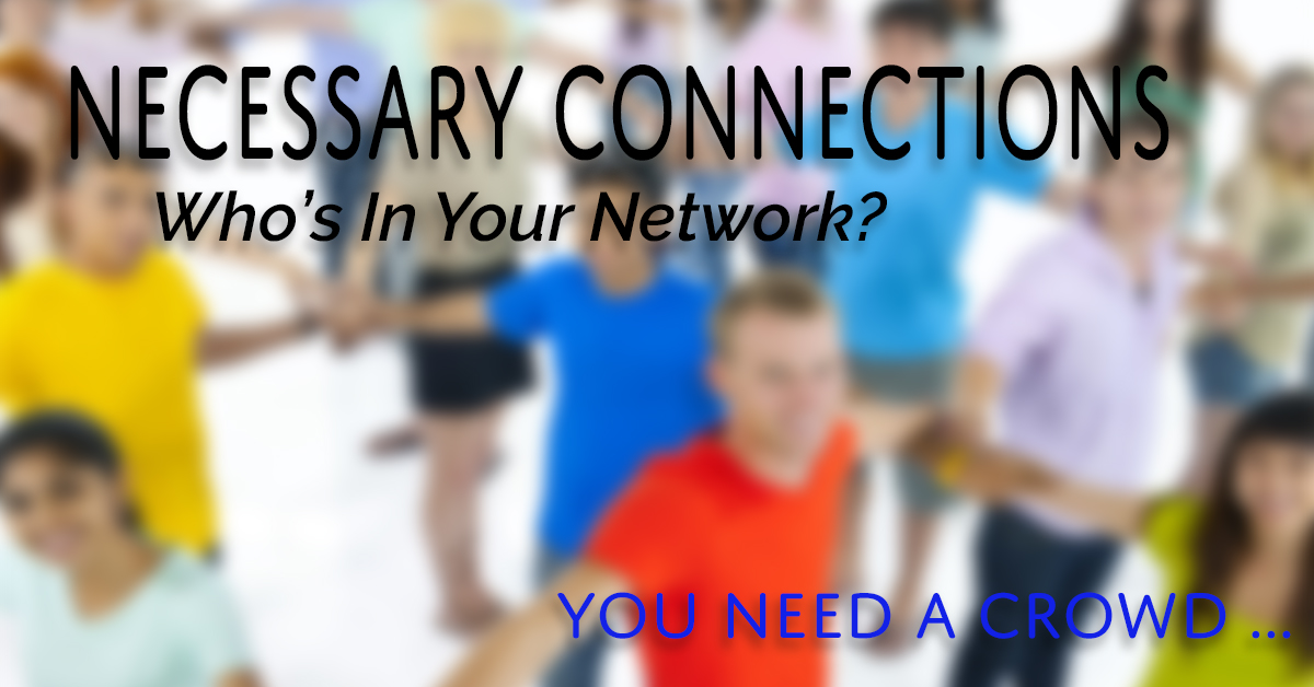 Necessary Connections: You Need a Crowd